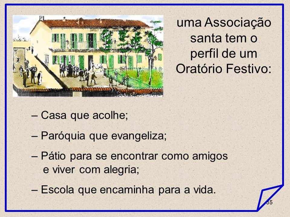 uma Associação santa tem o perfil de um Oratório Festivo: