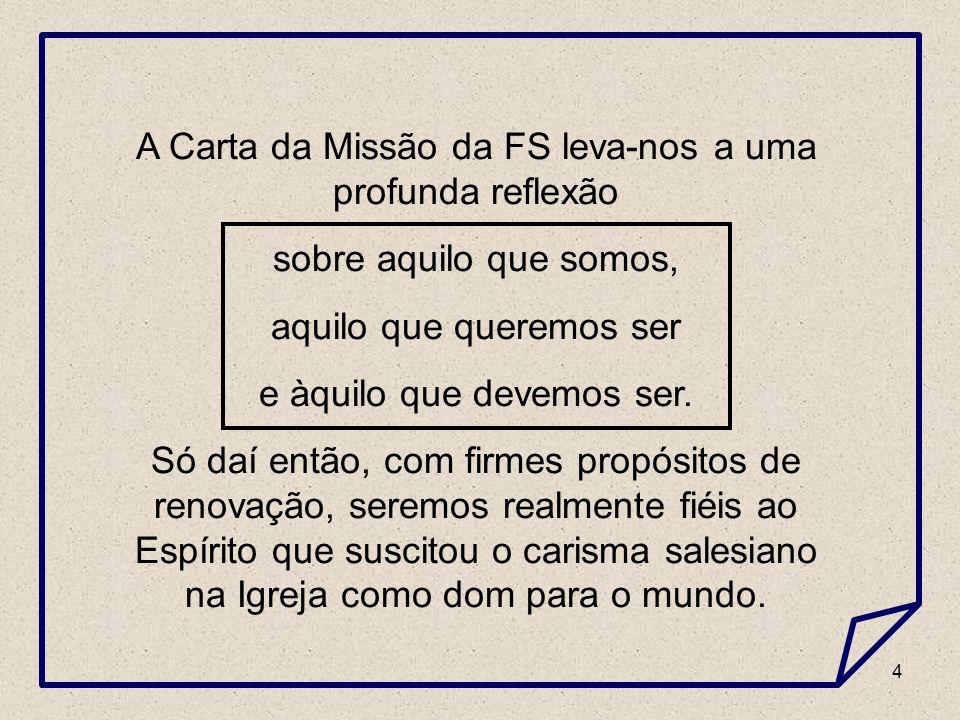 A Carta da Missão da FS leva-nos a uma profunda reflexão