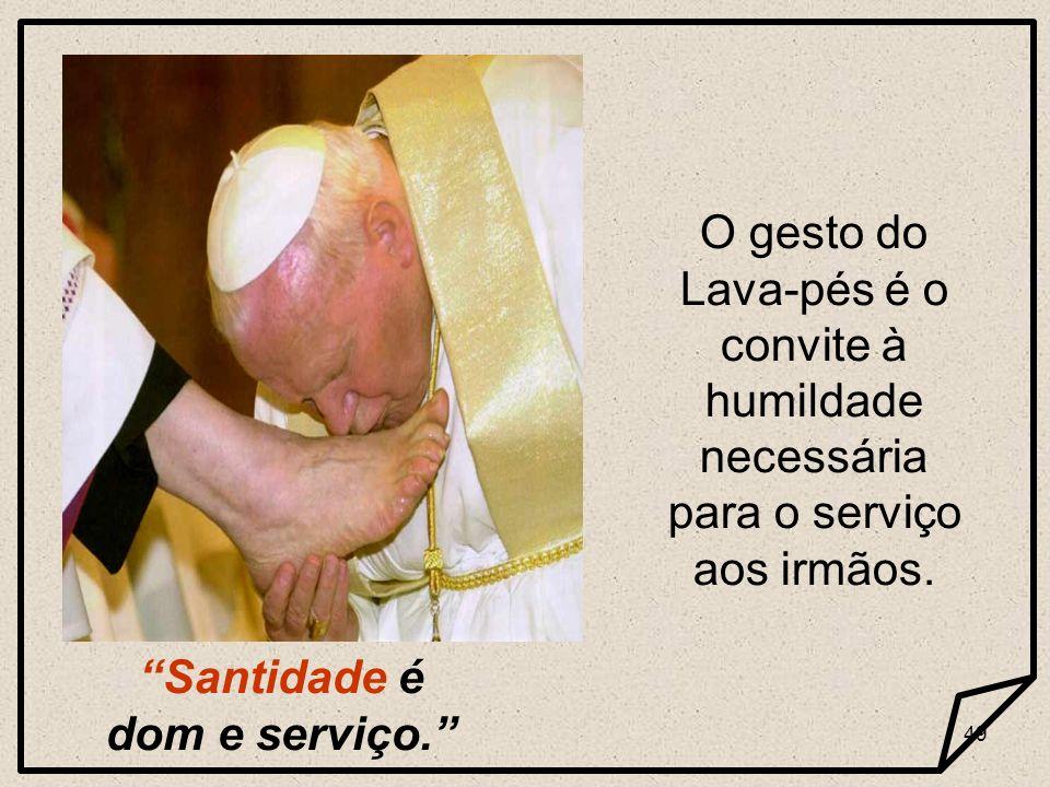 Santidade é dom e serviço.