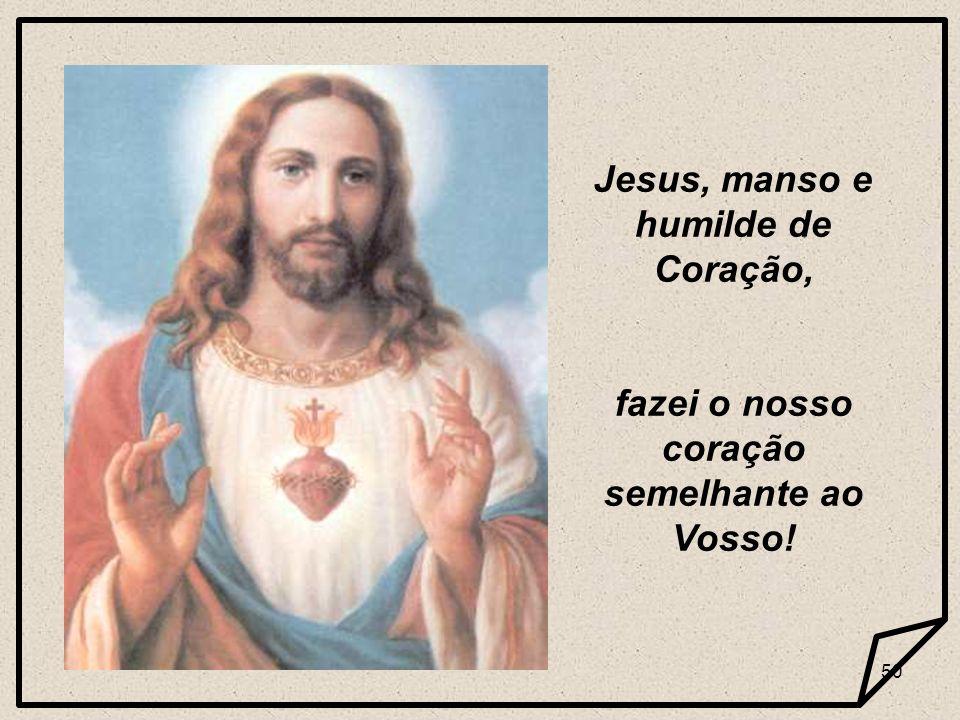 Jesus, manso e humilde de Coração,
