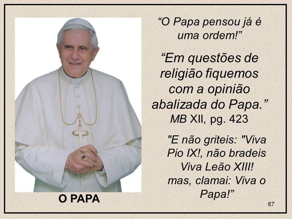 O Papa pensou já é uma ordem!