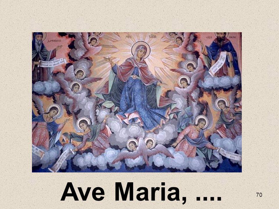 Ave Maria, ....