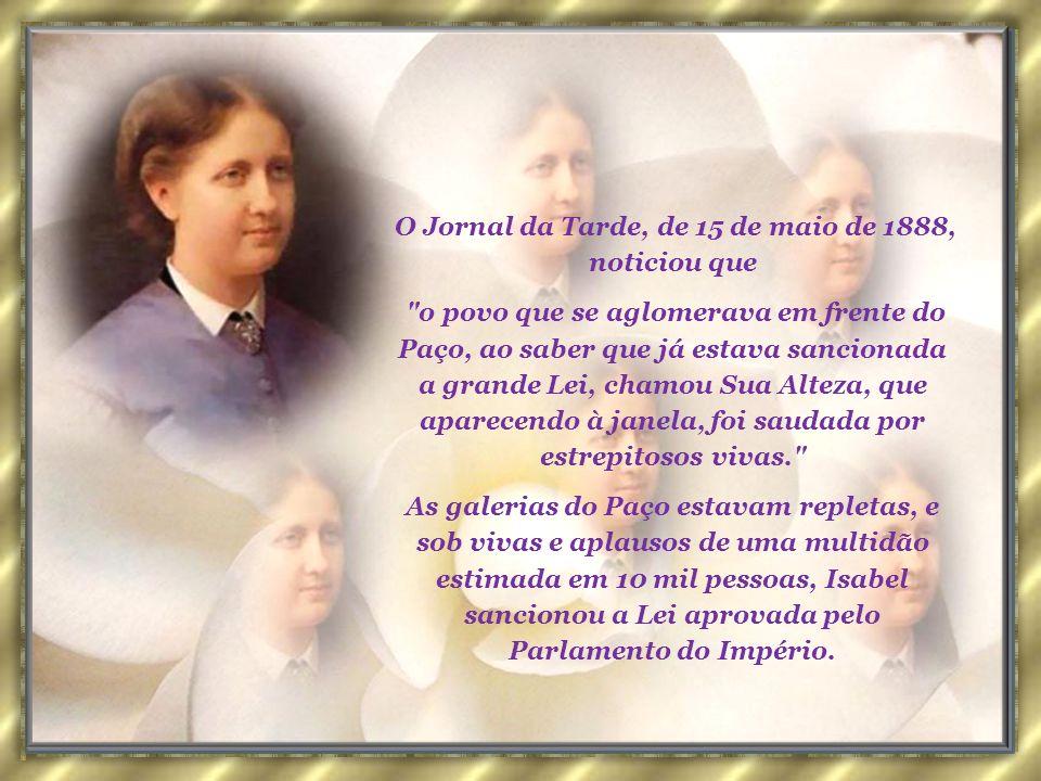 O Jornal da Tarde, de 15 de maio de 1888, noticiou que
