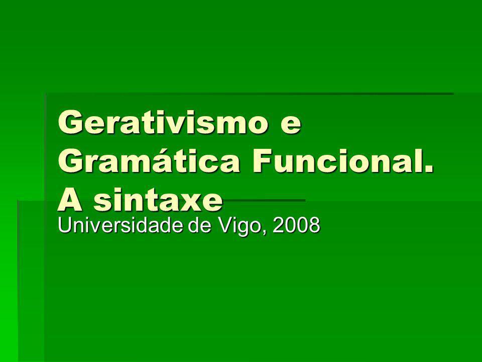 Gerativismo e Gramática Funcional. A sintaxe