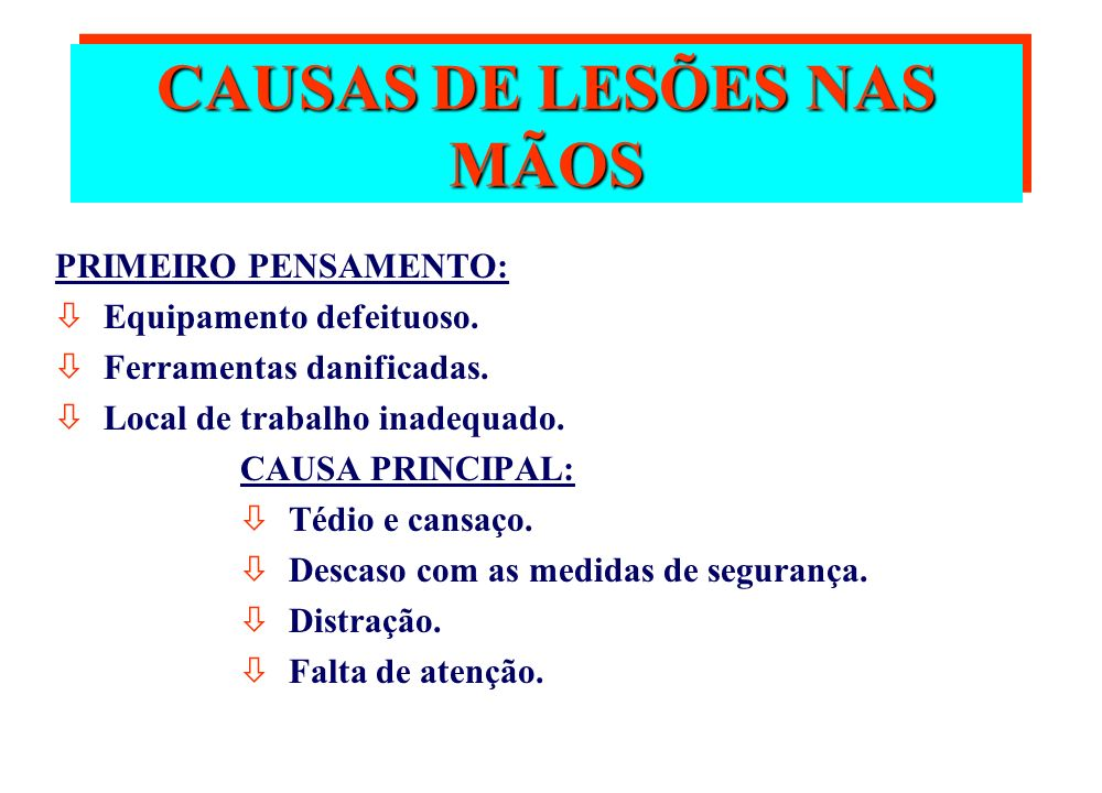 CAUSAS DE LESÕES NAS MÃOS