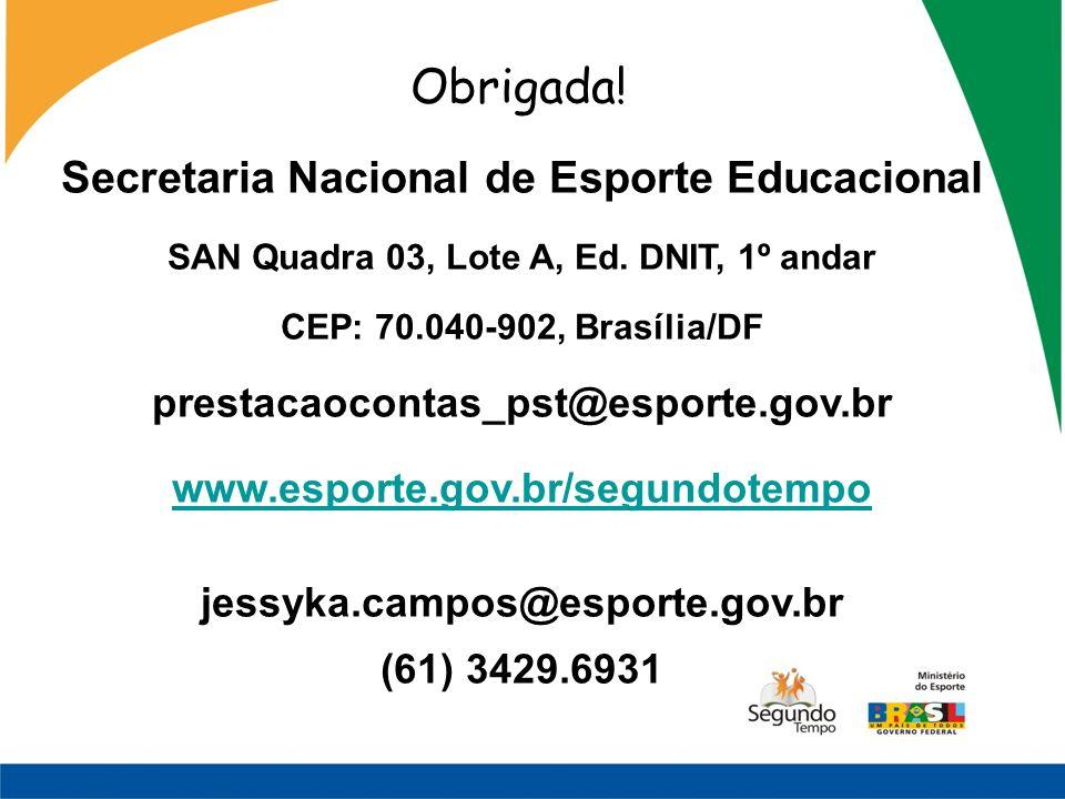 Obrigada! Secretaria Nacional de Esporte Educacional