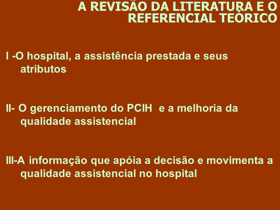 I -O hospital, a assistência prestada e seus atributos