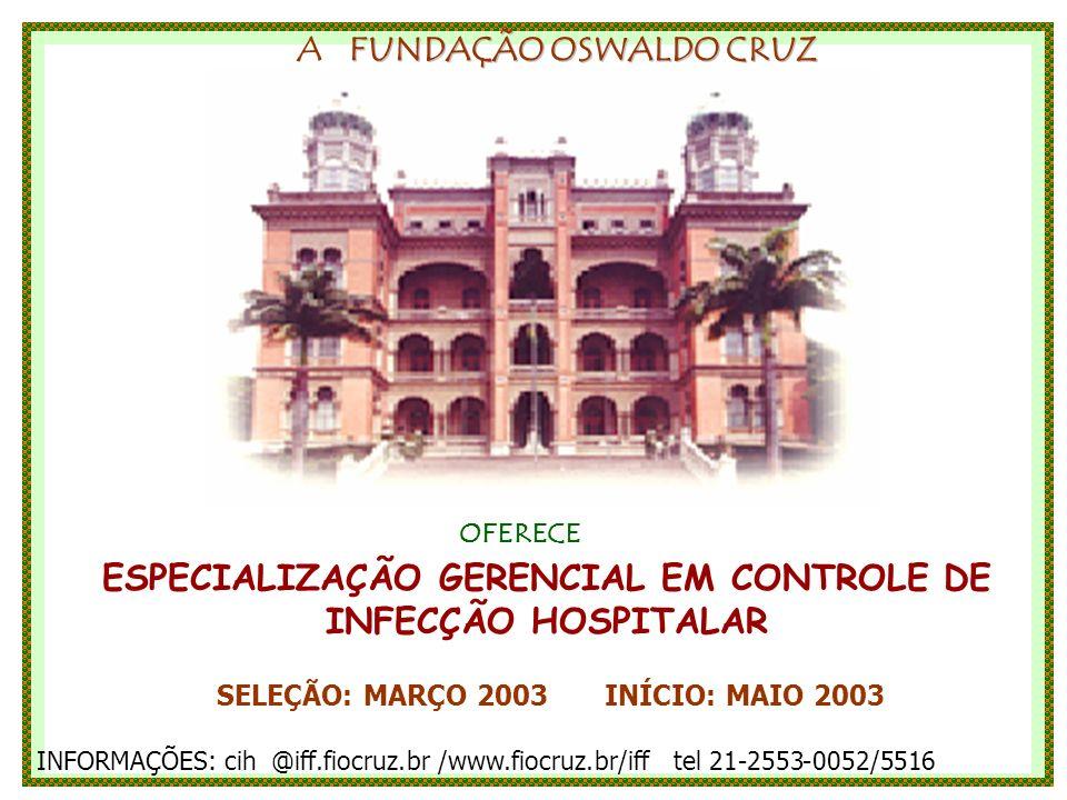 ESPECIALIZAÇÃO GERENCIAL EM CONTROLE DE INFECÇÃO HOSPITALAR