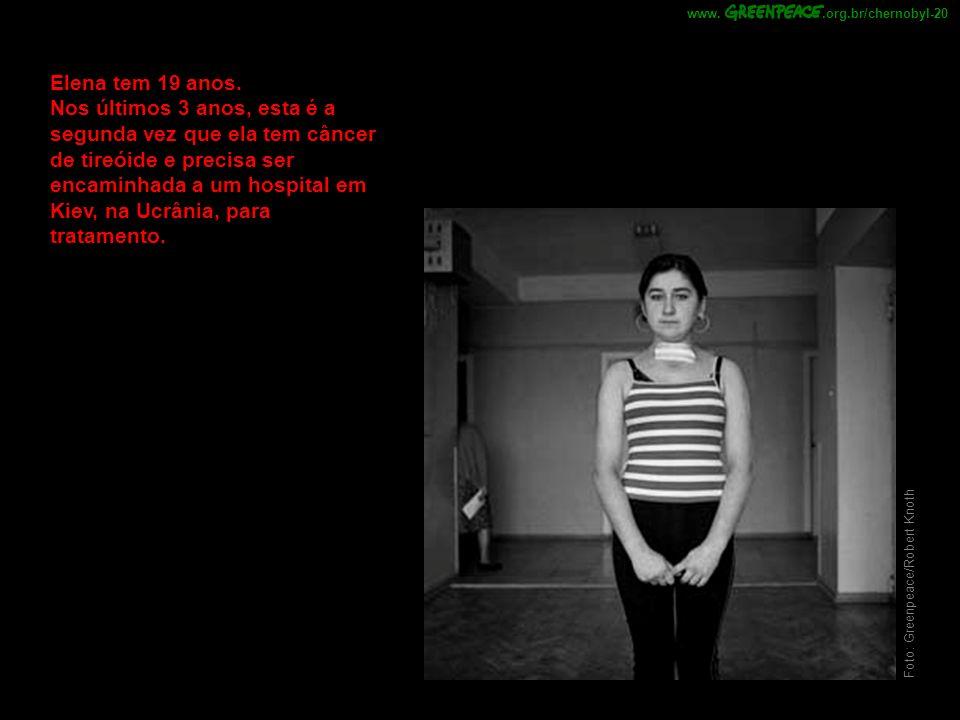 .org.br/chernobyl-20 www. Elena tem 19 anos.
