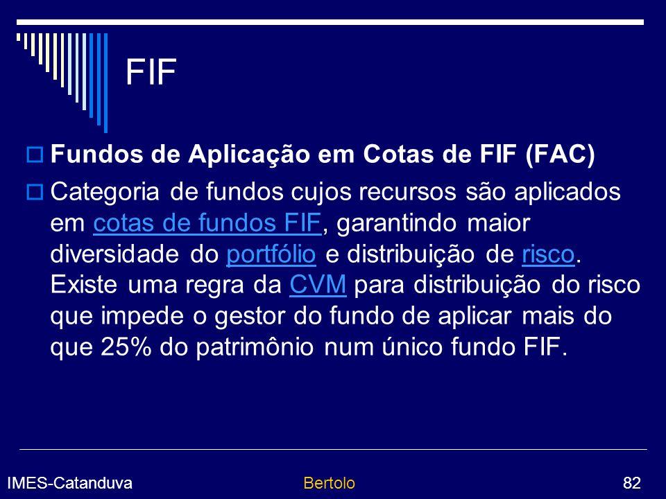 FIF Fundos de Aplicação em Cotas de FIF (FAC)