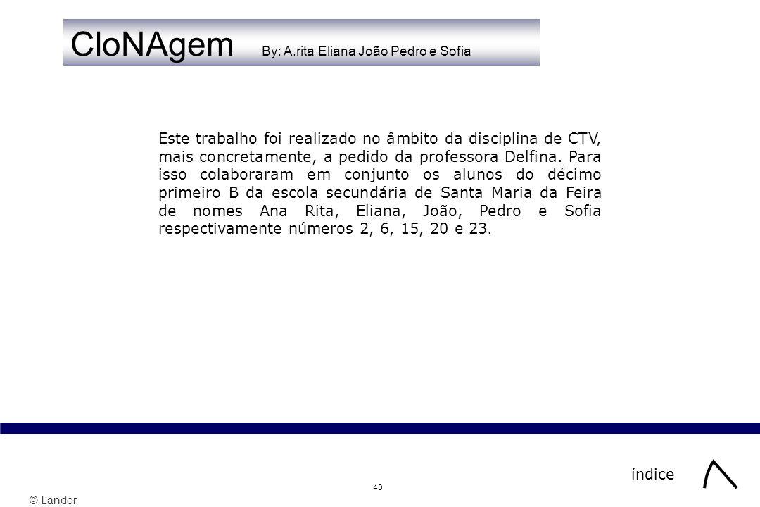 CloNAgem By: A.rita Eliana João Pedro e Sofia
