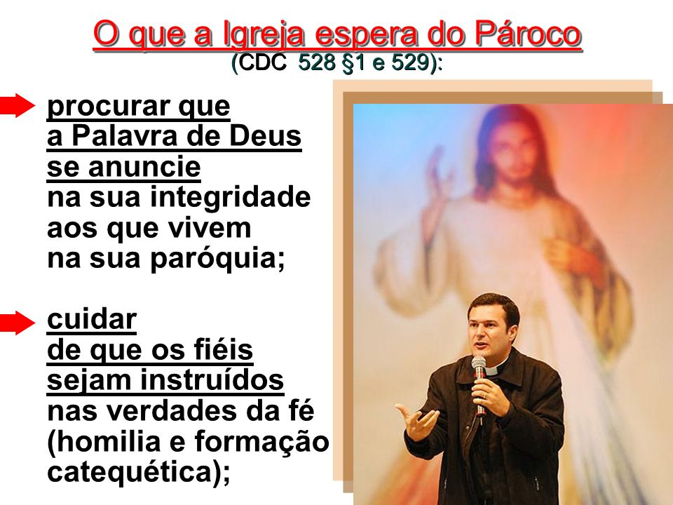 O que a Igreja espera do Pároco (CDC 528 §1 e 529):