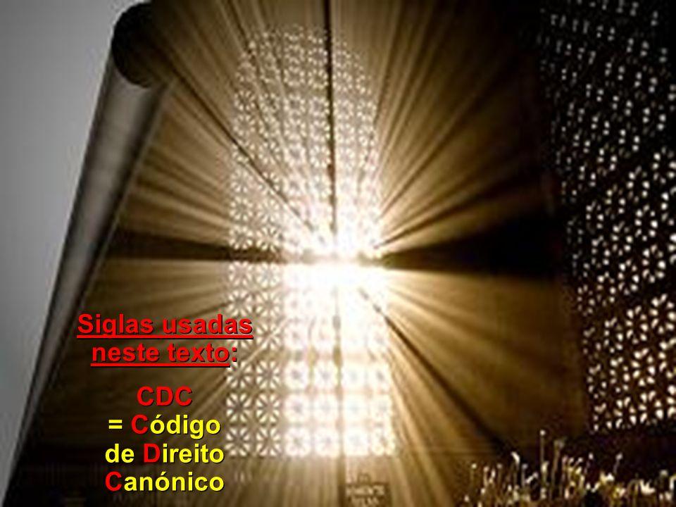 Siglas usadas neste texto: CDC = Código de Direito Canónico