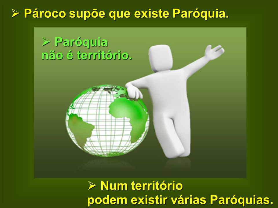  Pároco supõe que existe Paróquia.