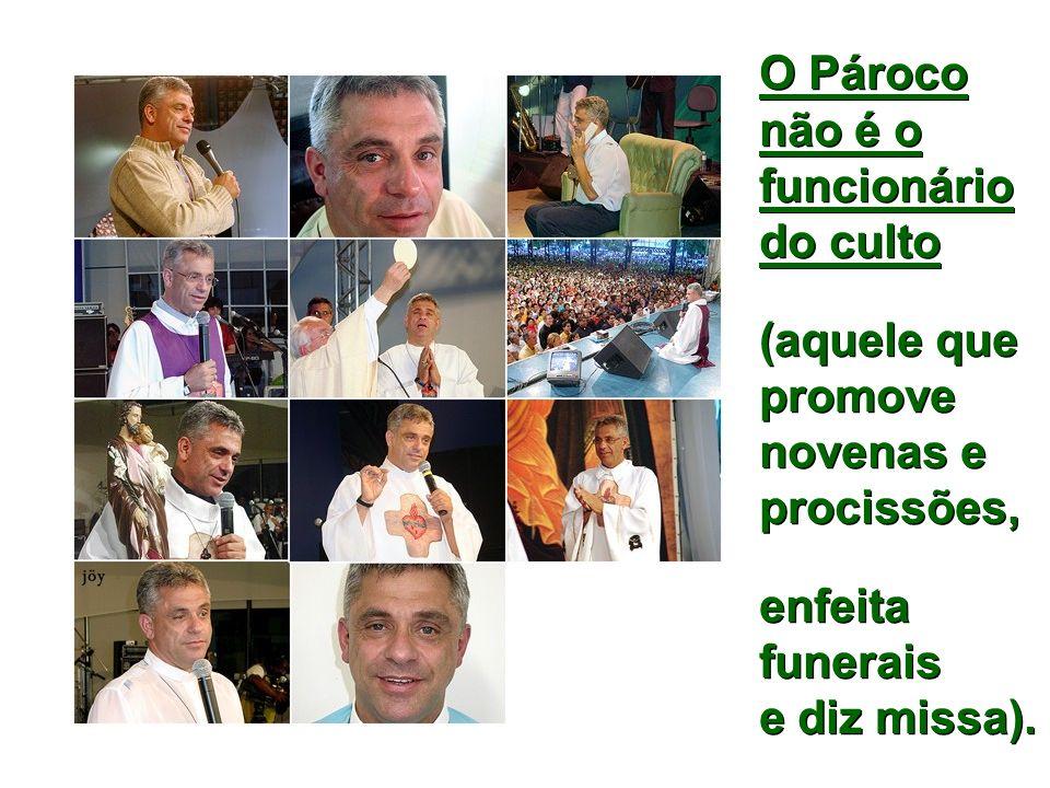 O Pároco não é o funcionário do culto