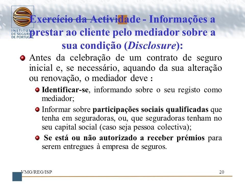 Exercício da Actividade - Informações a prestar ao cliente pelo mediador sobre a sua condição (Disclosure):
