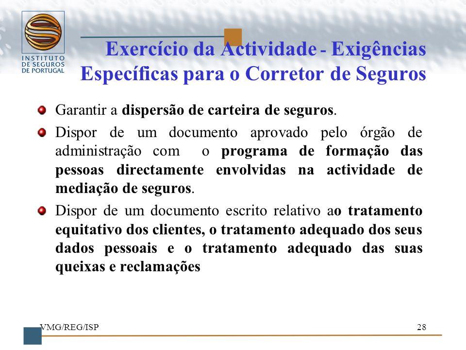 Exercício da Actividade - Exigências Específicas para o Corretor de Seguros
