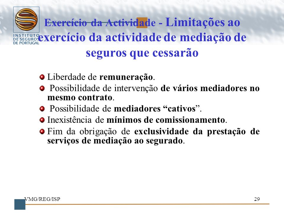 Exercício da Actividade - Limitações ao exercício da actividade de mediação de seguros que cessarão