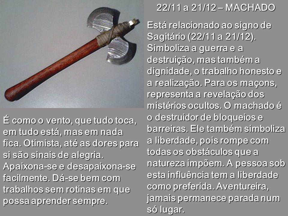 22/11 a 21/12 – MACHADO