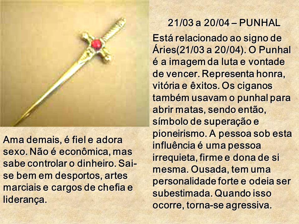 21/03 a 20/04 – PUNHAL