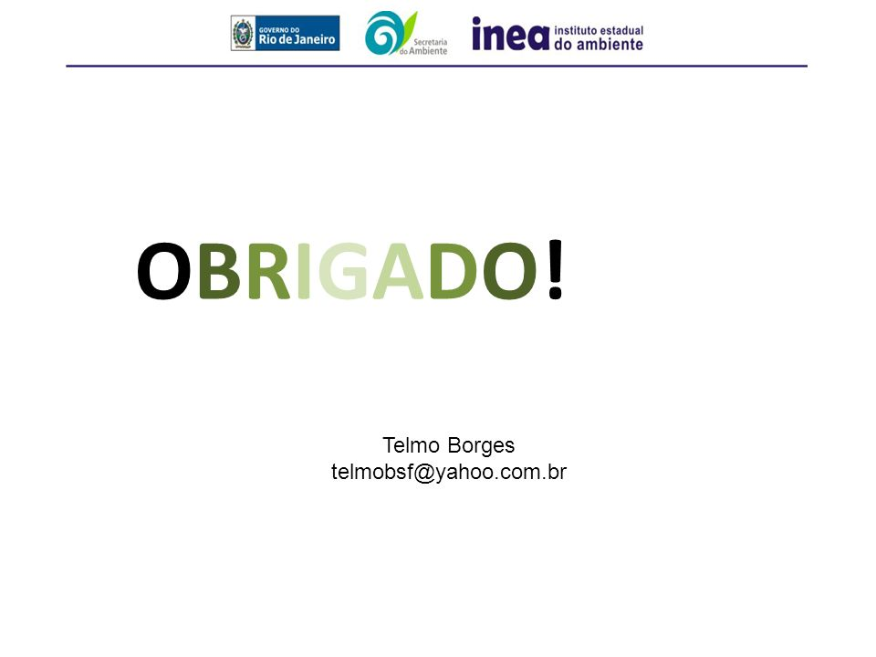 OBRIGADO! Telmo Borges telmobsf@yahoo.com.br
