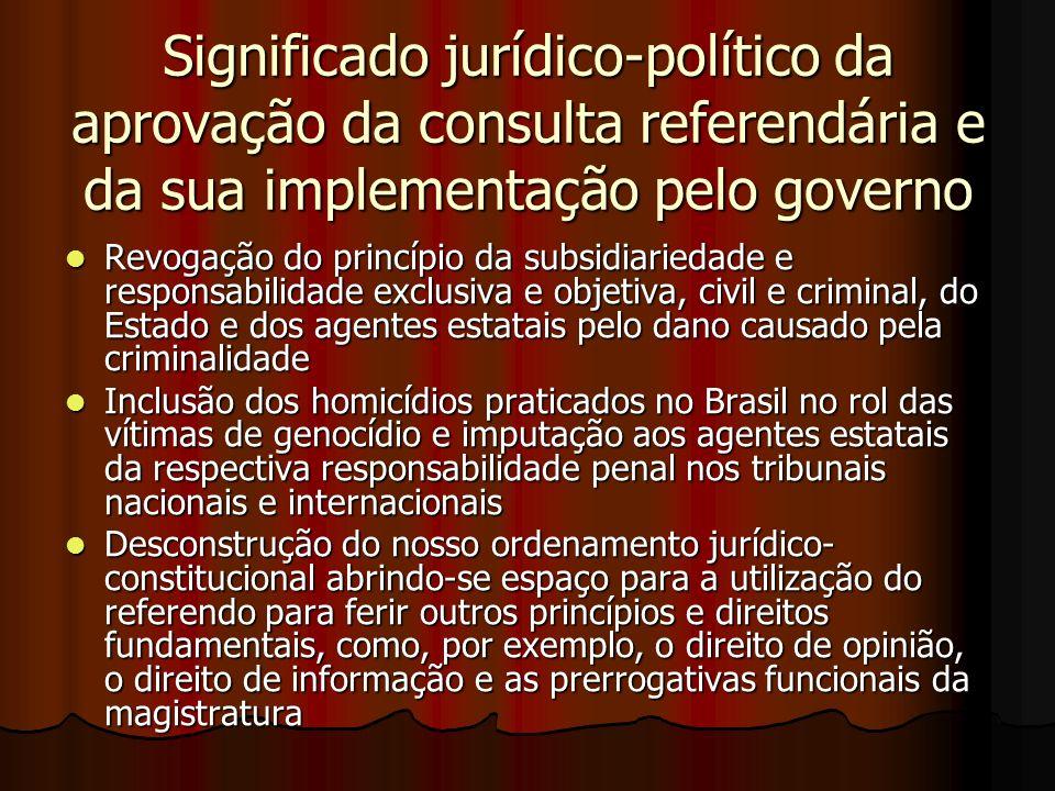 Significado jurídico-político da aprovação da consulta referendária e da sua implementação pelo governo