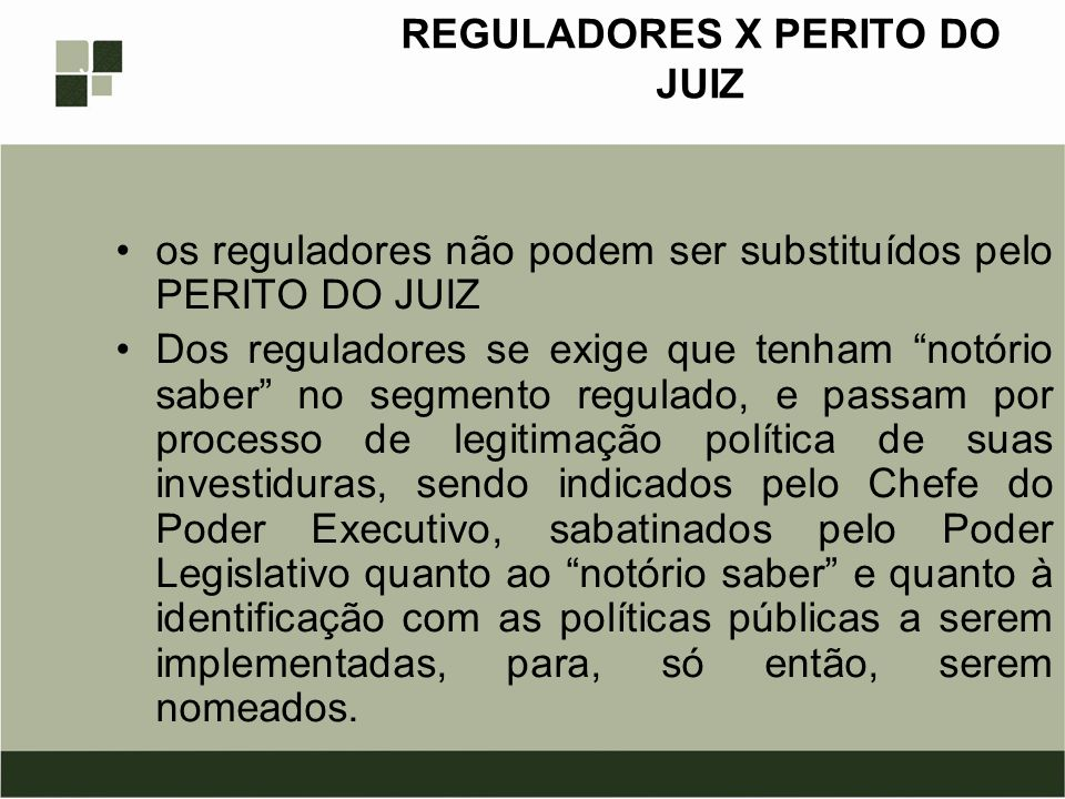 REGULADORES X PERITO DO JUIZ