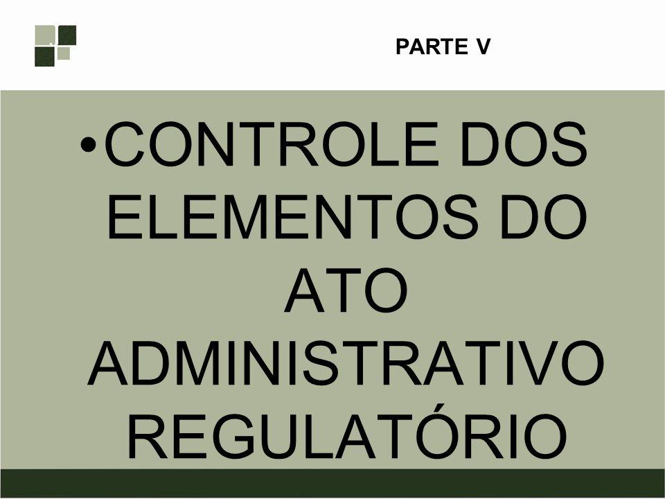 CONTROLE DOS ELEMENTOS DO ATO ADMINISTRATIVO REGULATÓRIO