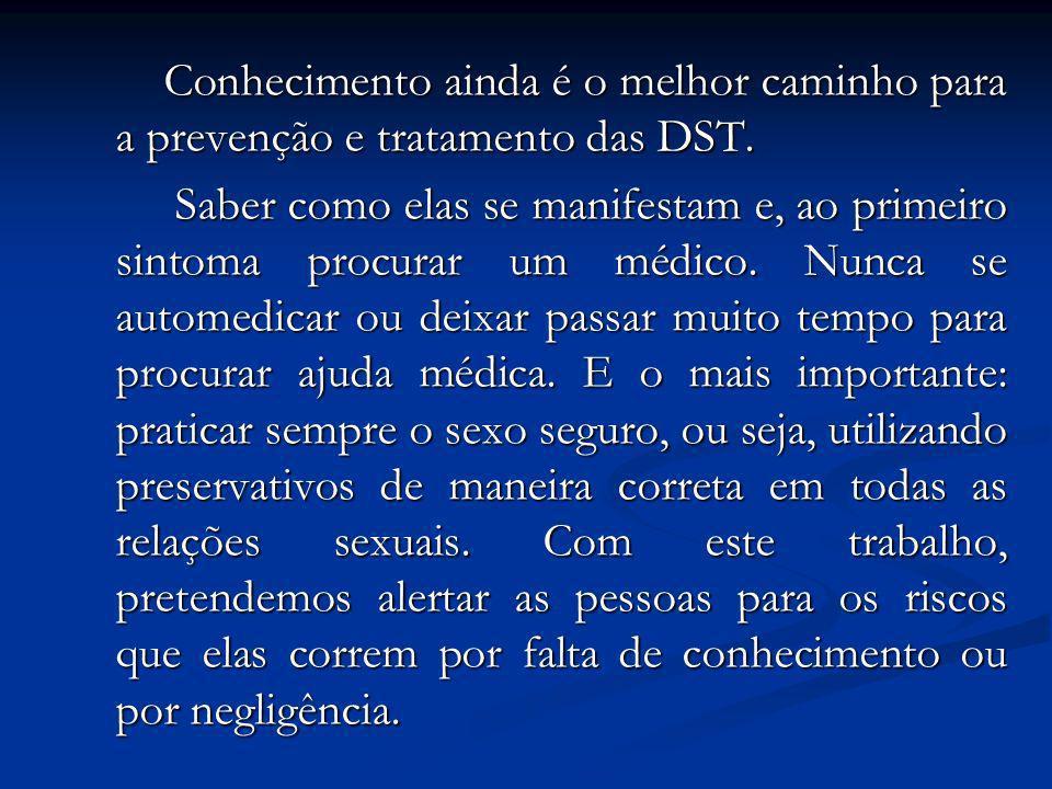 Conhecimento ainda é o melhor caminho para a prevenção e tratamento das DST.