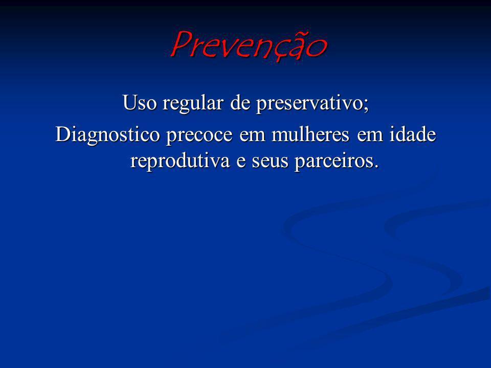Prevenção Uso regular de preservativo;