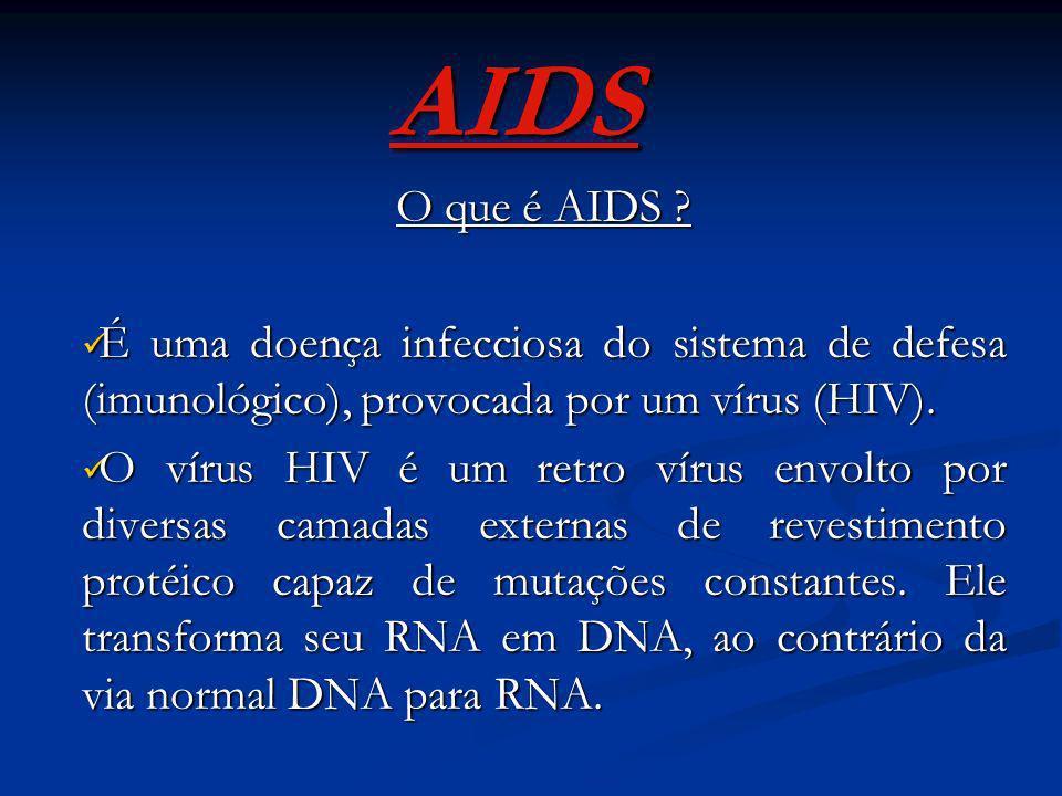 AIDS O que é AIDS É uma doença infecciosa do sistema de defesa (imunológico), provocada por um vírus (HIV).