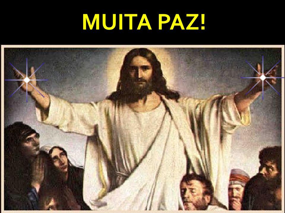 MUITA PAZ!