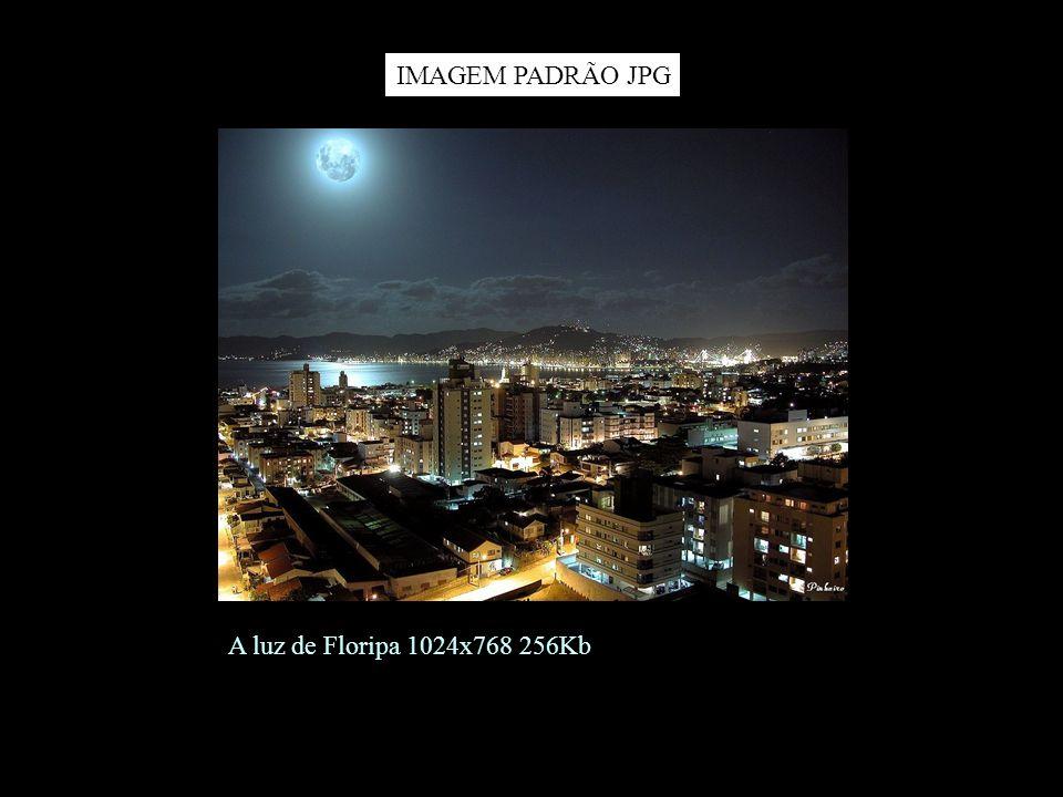 IMAGEM PADRÃO JPG A luz de Floripa 1024x768 256Kb