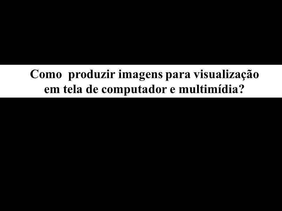 Como produzir imagens para visualização