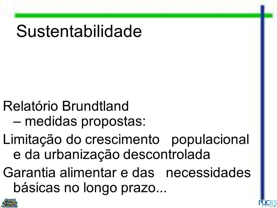 Sustentabilidade Relatório Brundtland – medidas propostas: