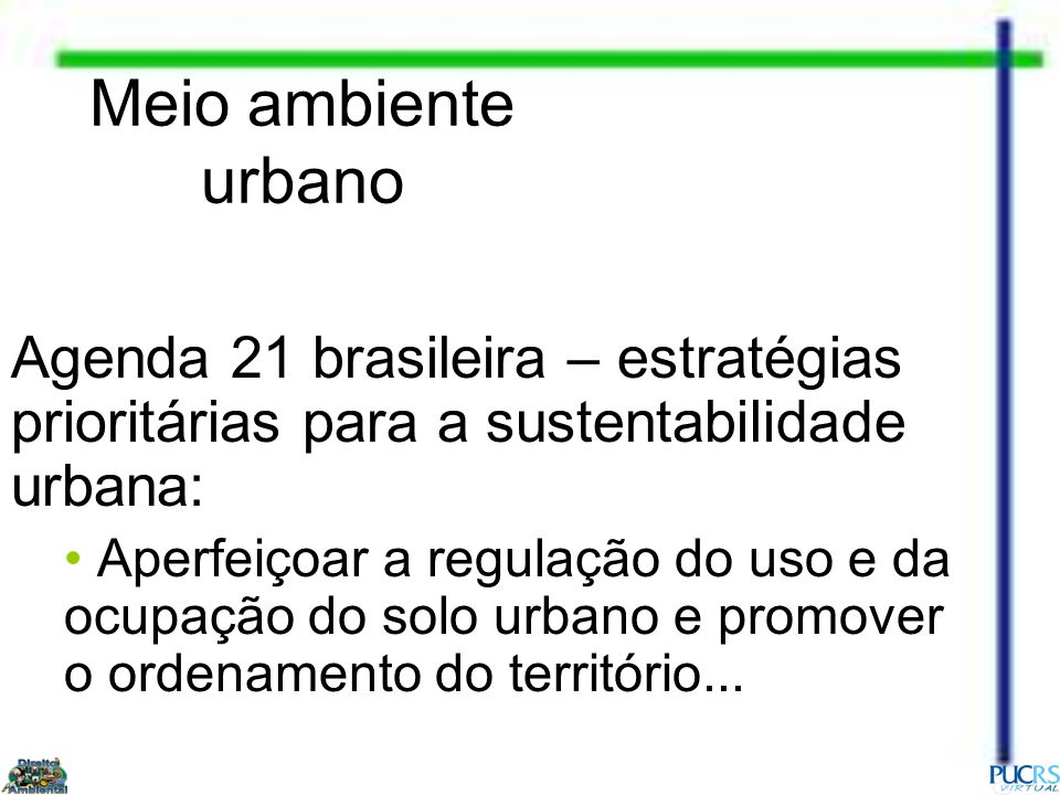 Meio ambiente urbano Agenda 21 brasileira – estratégias prioritárias para a sustentabilidade urbana: