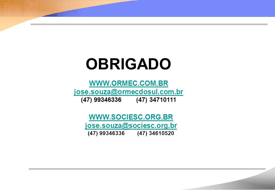 OBRIGADO WWW.ORMEC.COM.BR jose.souza@ormecdosul.com.br