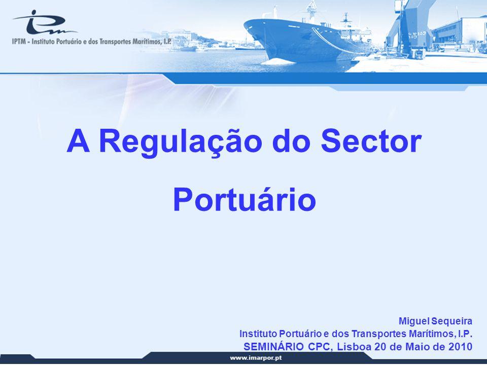 A Regulação do Sector Portuário