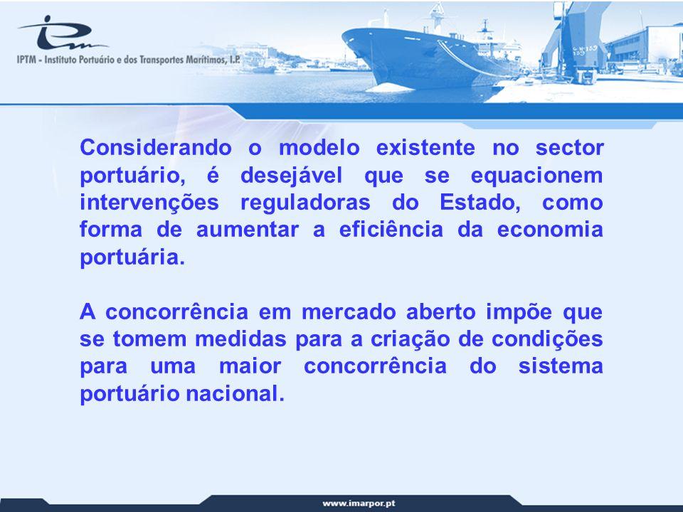 Considerando o modelo existente no sector portuário, é desejável que se equacionem intervenções reguladoras do Estado, como forma de aumentar a eficiência da economia portuária.
