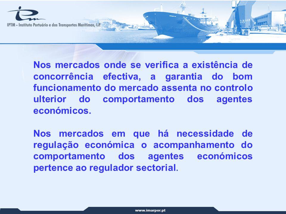 Nos mercados onde se verifica a existência de concorrência efectiva, a garantia do bom funcionamento do mercado assenta no controlo ulterior do comportamento dos agentes económicos.