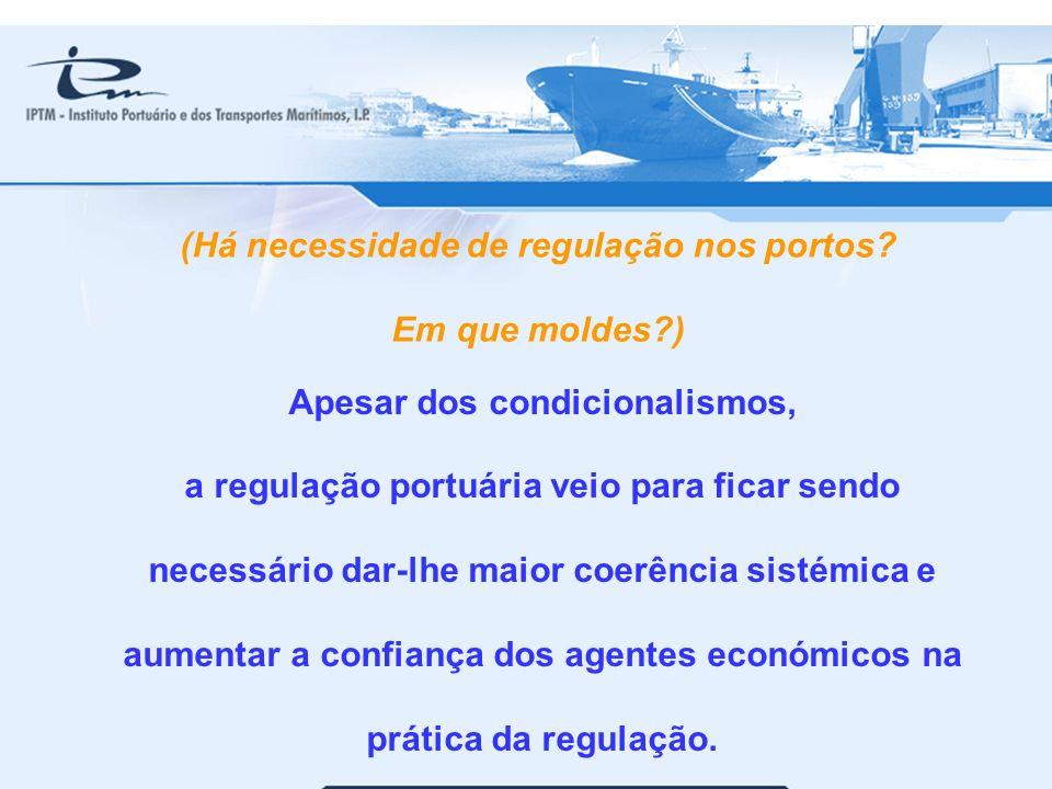 (Há necessidade de regulação nos portos Em que moldes )