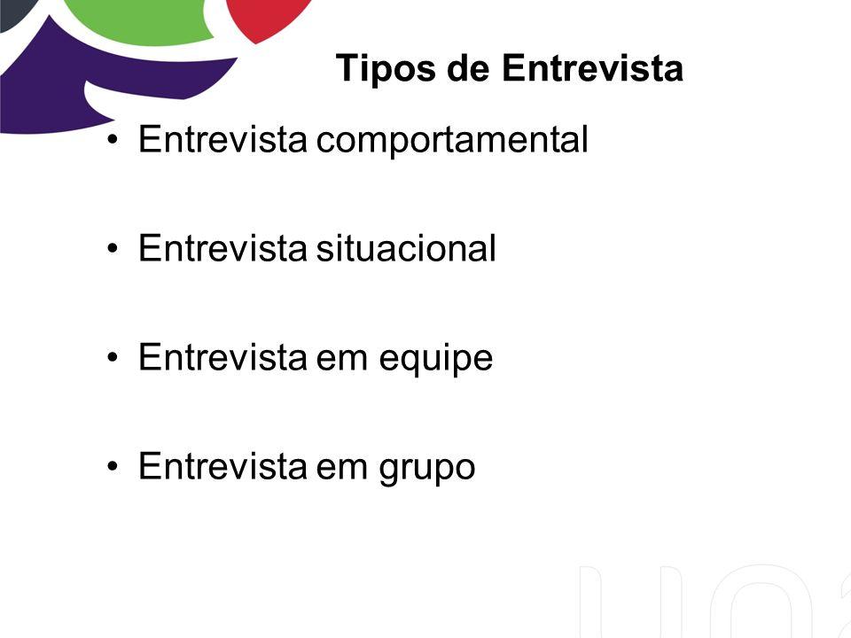 Tipos de Entrevista Entrevista comportamental. Entrevista situacional.