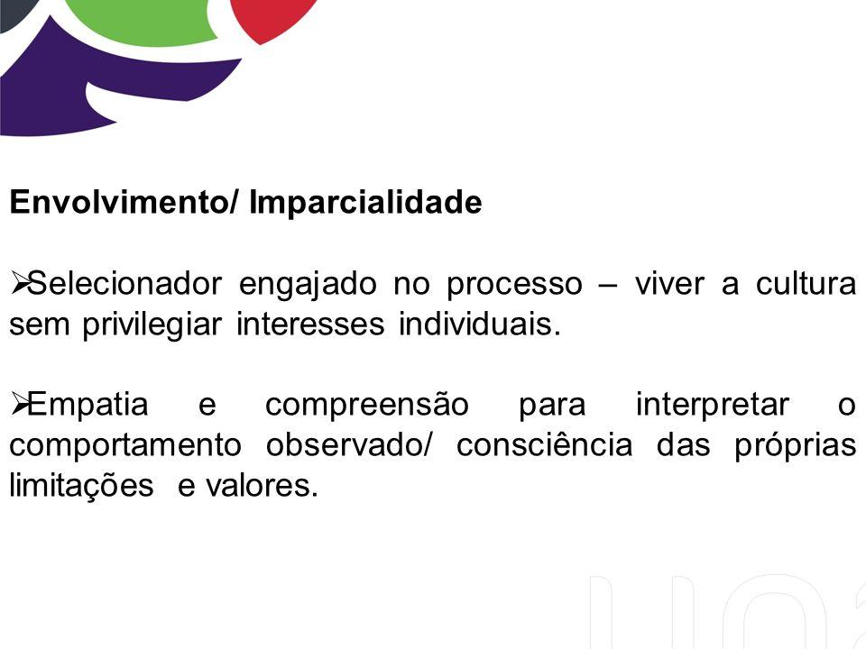 Envolvimento/ Imparcialidade