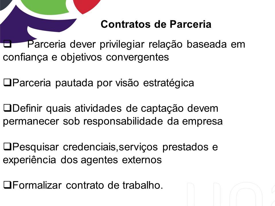 Contratos de Parceria Parceria dever privilegiar relação baseada em. confiança e objetivos convergentes.