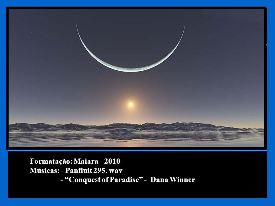 Formatação: Maiara - 2010 Músicas: - Panfluit 295. wav - Conquest of Paradise - Dana Winner