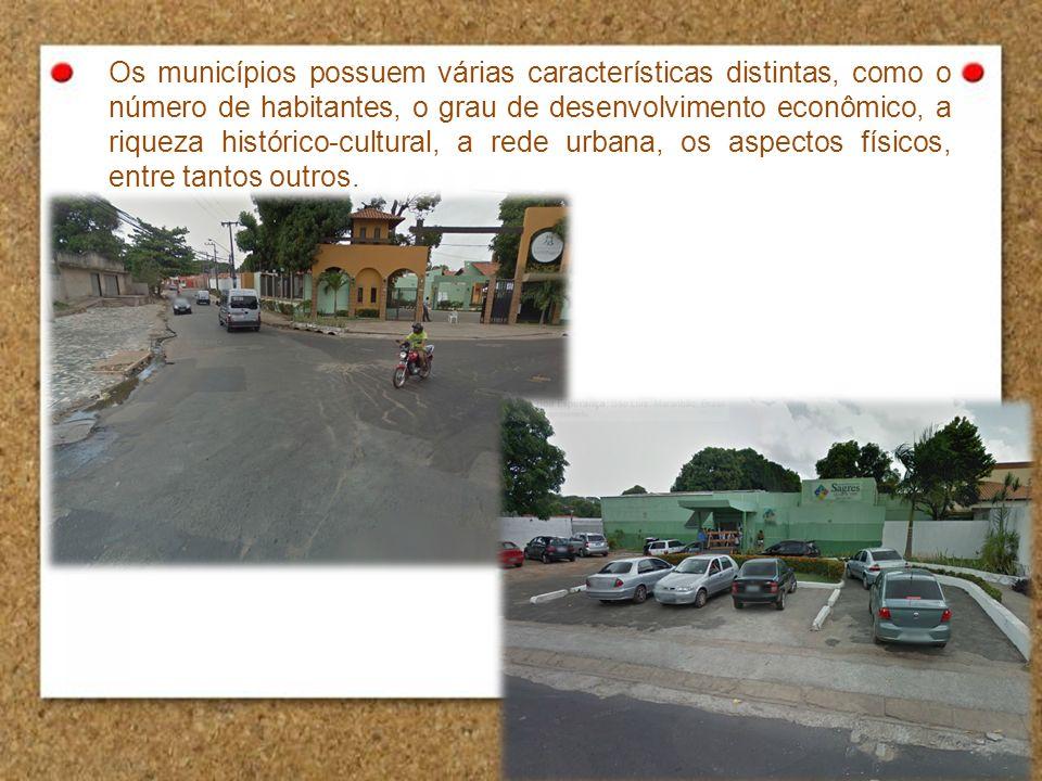 Os municípios possuem várias características distintas, como o número de habitantes, o grau de desenvolvimento econômico, a riqueza histórico-cultural, a rede urbana, os aspectos físicos, entre tantos outros.