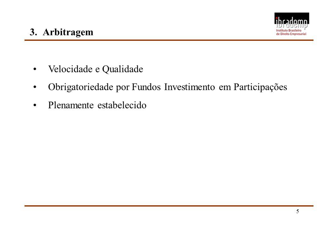 3. Arbitragem Velocidade e Qualidade. Obrigatoriedade por Fundos Investimento em Participações.