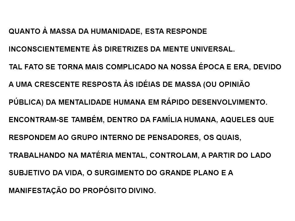 QUANTO À MASSA DA HUMANIDADE, ESTA RESPONDE