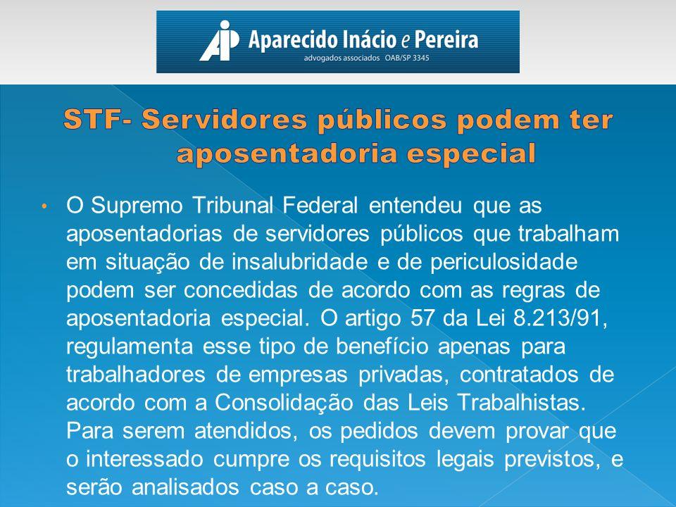 STF- Servidores públicos podem ter aposentadoria especial