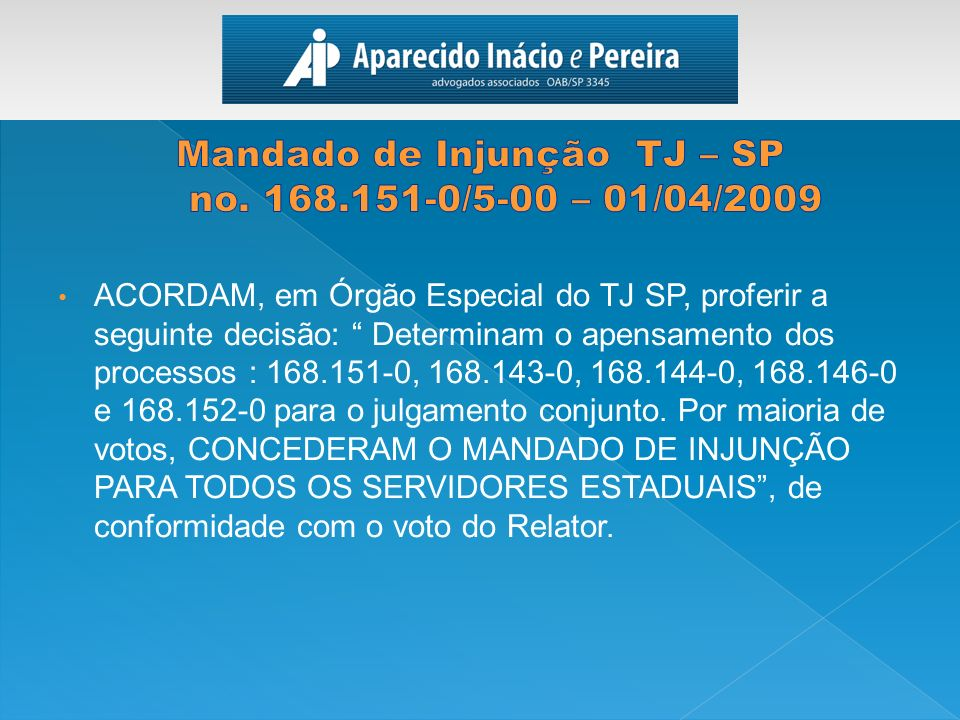 Mandado de Injunção TJ – SP no. 168.151-0/5-00 – 01/04/2009